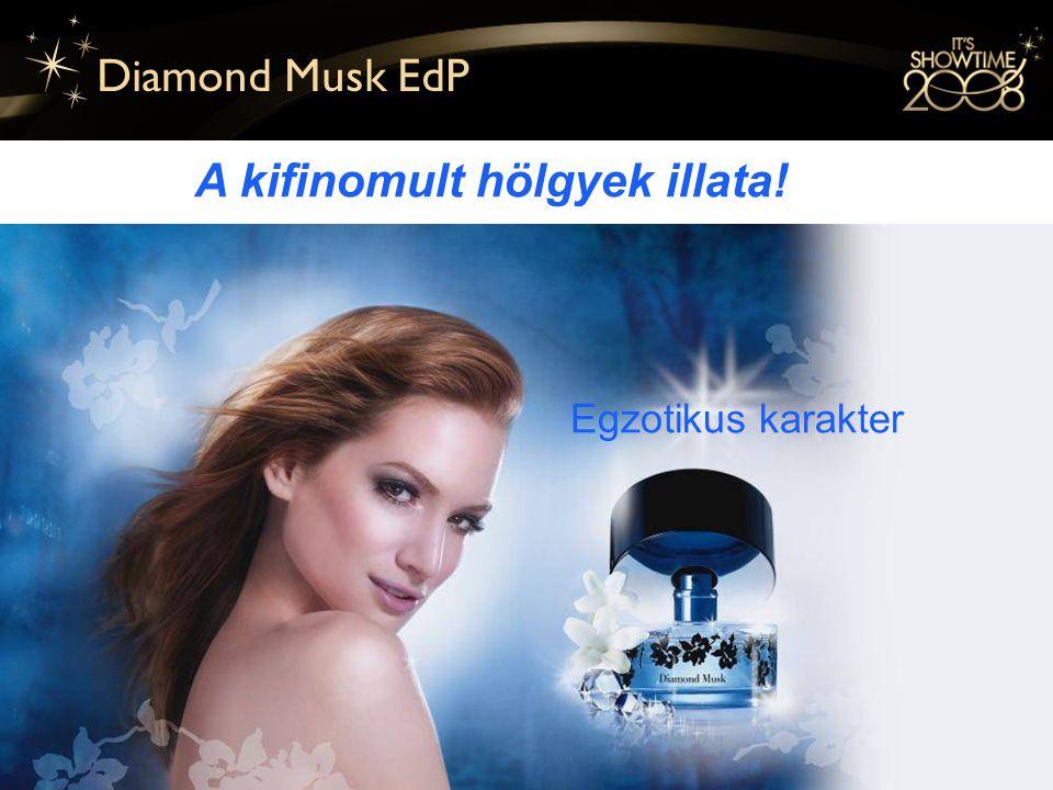 10 Diamond Musk EdP A kifinomult hölgyek illata! Egzotikus karakter