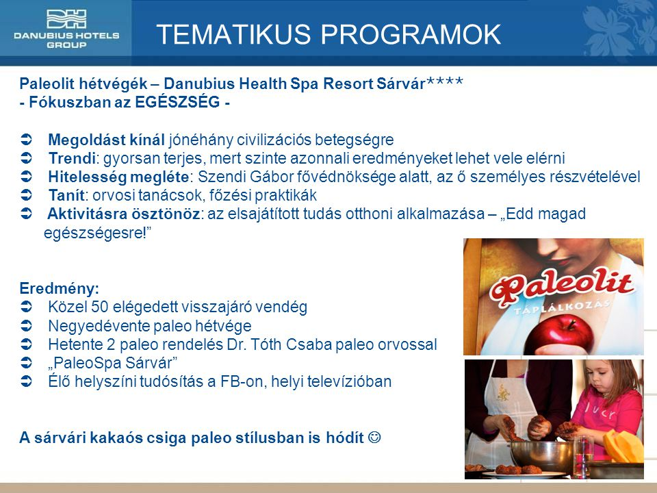TEMATIKUS PROGRAMOK Paleolit hétvégék – Danubius Health Spa Resort Sárvár  - Fókuszban az EGÉSZSÉG -  Megoldást kínál jónéhány civilizációs beteg
