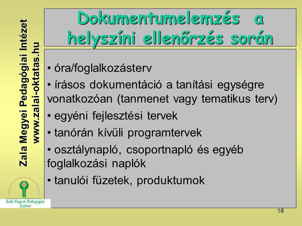 16 Dokumentumelemzés a helyszíni ellenőrzés során óra/foglalkozásterv írásos dokumentáció a tanítási egységre vonatkozóan (tanmenet vagy tematikus ter