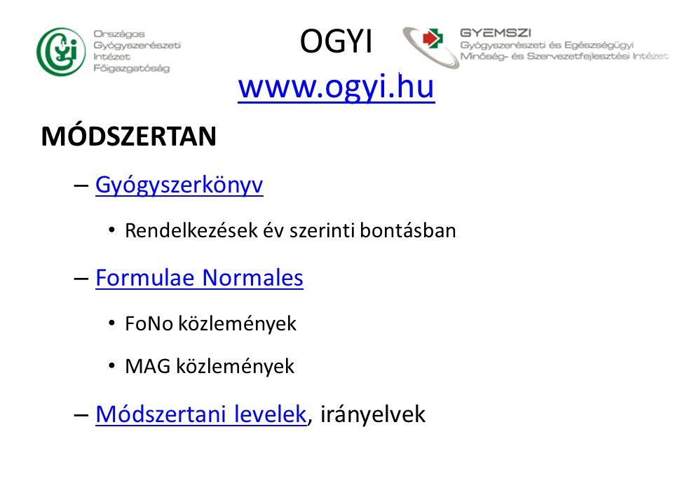 OGYI www.ogyi.hu www.ogyi.hu MÓDSZERTAN – Gyógyszerkönyv Gyógyszerkönyv Rendelkezések év szerinti bontásban – Formulae Normales Formulae Normales FoNo