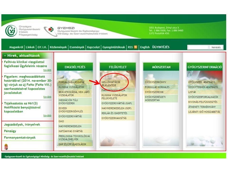 Mellékhatás bejelentés - Farmakovigilancia Egészségügyi szakemberek jogszabályban előírt kötelessége GYEMSZI-OGYI-nak vagy gyártónak Típusai – Online bejelentő lap: Egészségügyi/ Nem egészségügyi szakembernek – Letölthető bejelentő lap adrreports.eu: EGT engedélyezett gyógyszerek feltételezett mellékhatásairól összesített adatok adrreports.eu