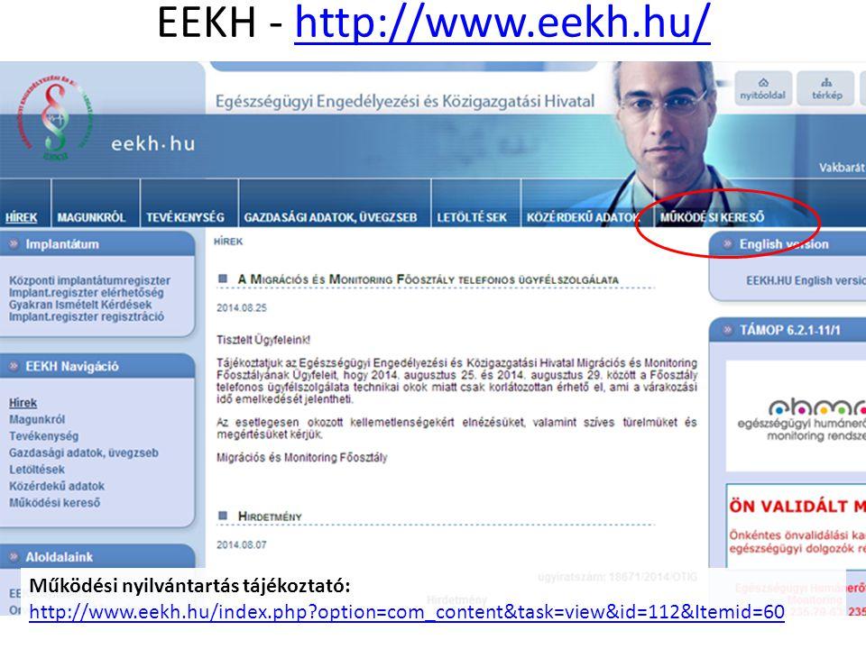 EEKH - http://www.eekh.hu/http://www.eekh.hu/ Működési nyilvántartás tájékoztató: http://www.eekh.hu/index.php?option=com_content&task=view&id=112&Ite