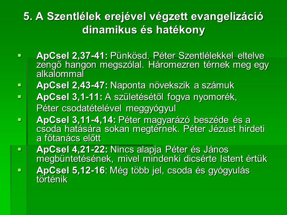 5.A Szentlélek erejével végzett evangelizáció dinamikus és hatékony  ApCsel 2,37-41: Pünkösd.