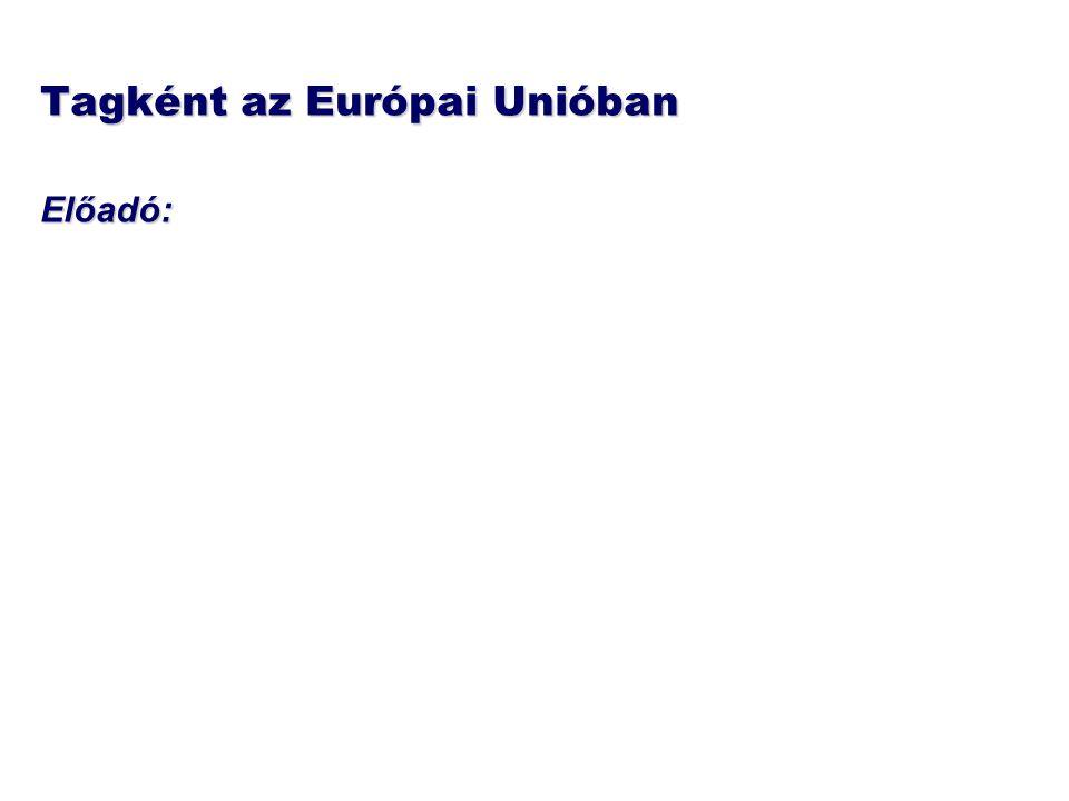 Tagként az Európai Unióban Előadó: