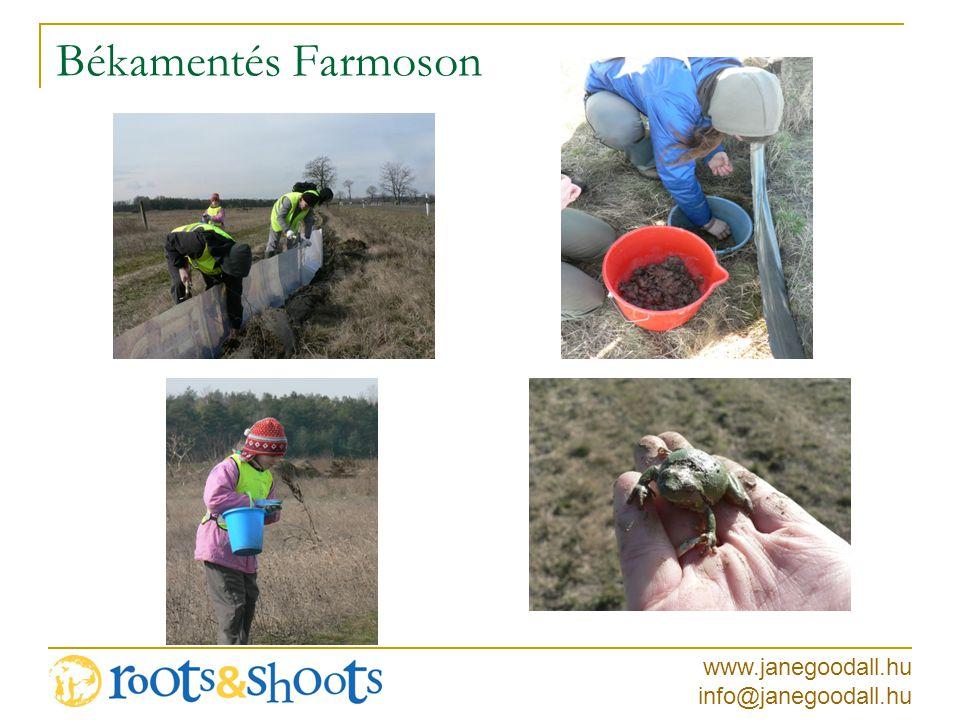 www.janegoodall.hu info@janegoodall.hu Békamentés Farmoson