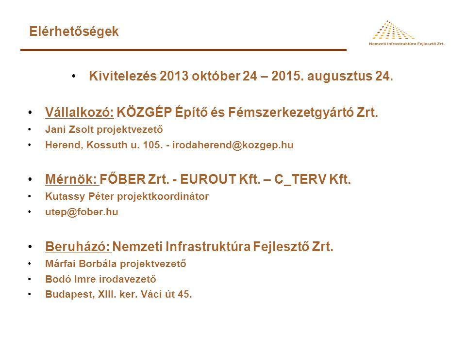 Kivitelezés 2013 október 24 – 2015. augusztus 24. Vállalkozó: KÖZGÉP Építő és Fémszerkezetgyártó Zrt. Jani Zsolt projektvezető Herend, Kossuth u. 105.