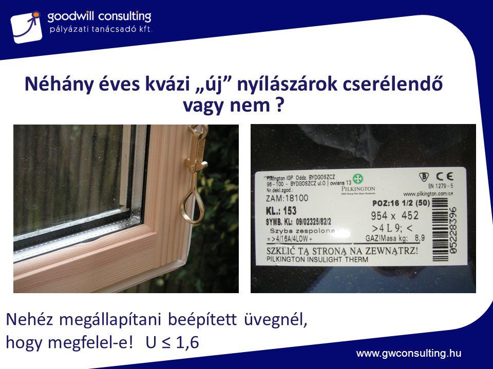 """www.gwconsulting.hu Néhány éves kvázi """"új"""" nyílászárok cserélendő vagy nem ? Nehéz megállapítani beépített üvegnél, hogy megfelel-e! U ≤ 1,6"""