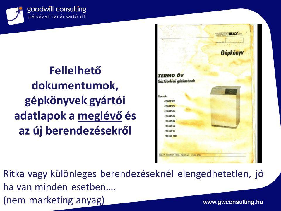 www.gwconsulting.hu Fellelhető dokumentumok, gépkönyvek gyártói adatlapok a meglévő és az új berendezésekről Ritka vagy különleges berendezéseknél ele