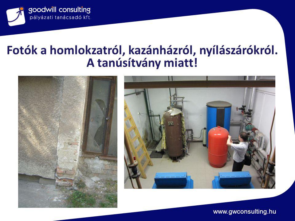 www.gwconsulting.hu Fotók a homlokzatról, kazánházról, nyílászárókról. A tanúsítvány miatt!