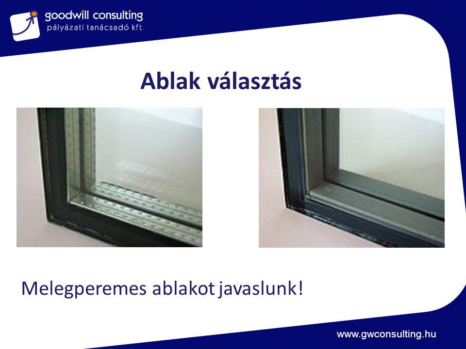 www.gwconsulting.hu Ablak választás Melegperemes ablakot javaslunk!