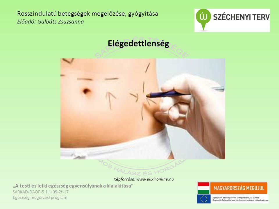 """Elégedettlenség """"A testi és lelki egészség egyensúlyának a kialakítása SARKAD-DAOP-5.1.1-09-2f-17 Egészség megőrzési program Rosszindulatú betegségek megelőzése, gyógyítása Előadó: Galbáts Zsuzsanna Képforrása: www.elixironline.hu"""