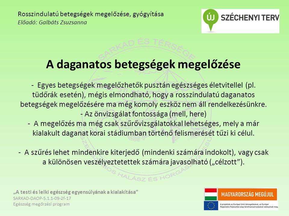 A daganatos betegségek megelőzése - Egyes betegségek megelőzhetők pusztán egészséges életvitellel (pl.