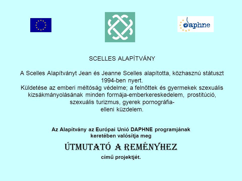 SCELLES ALAPÍTVÁNY A Scelles Alapítványt Jean és Jeanne Scelles alapította, közhasznú státuszt 1994-ben nyert.