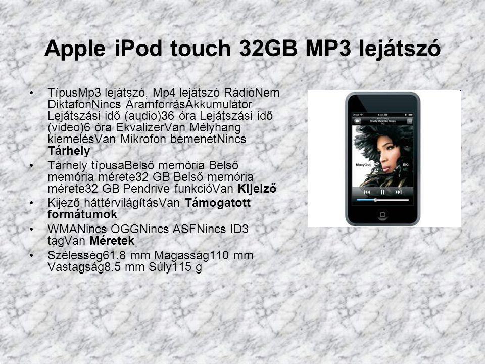 Apple iPod touch 32GB MP3 lejátszó TípusMp3 lejátszó, Mp4 lejátszó RádióNem DiktafonNincs ÁramforrásAkkumulátor Lejátszási idő (audio)36 óra Lejátszási idő (video)6 óra EkvalizerVan Mélyhang kiemelésVan Mikrofon bemenetNincs Tárhely Tárhely típusaBelső memória Belső memória mérete32 GB Belső memória mérete32 GB Pendrive funkcióVan Kijelző Kijező háttérvilágításVan Támogatott formátumok WMANincs OGGNincs ASFNincs ID3 tagVan Méretek Szélesség61.8 mm Magasság110 mm Vastagság8.5 mm Súly115 g
