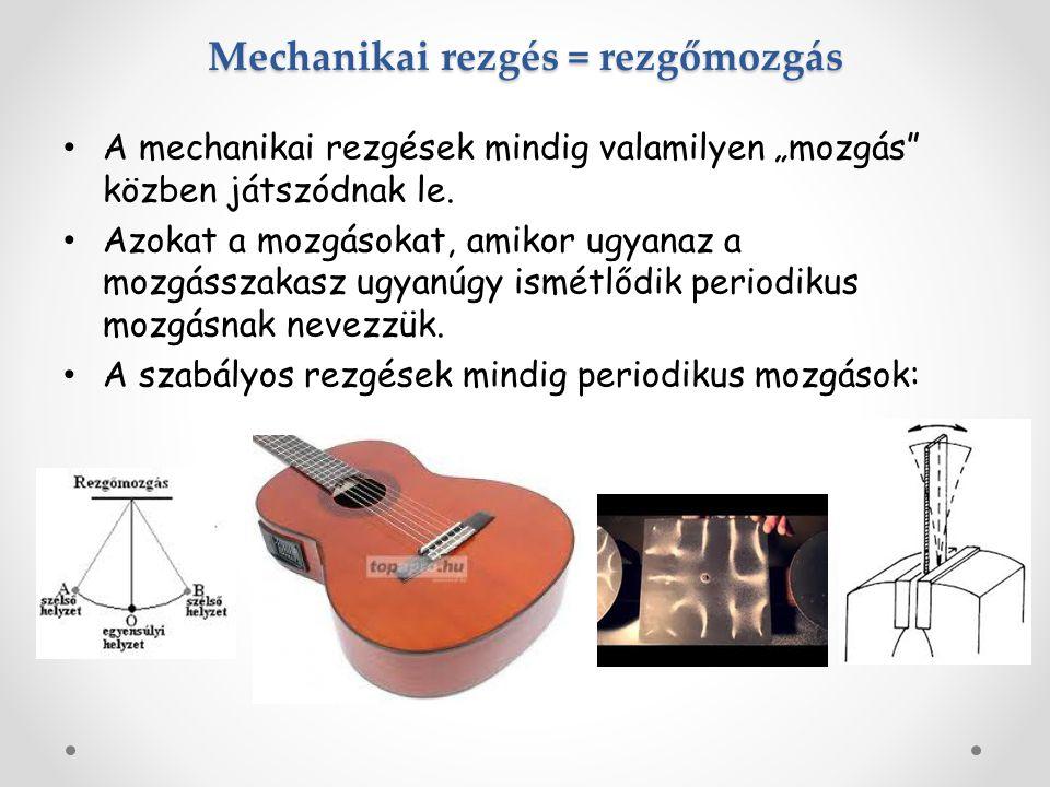 """Mechanikai rezgés = rezgőmozgás A mechanikai rezgések mindig valamilyen """"mozgás közben játszódnak le."""