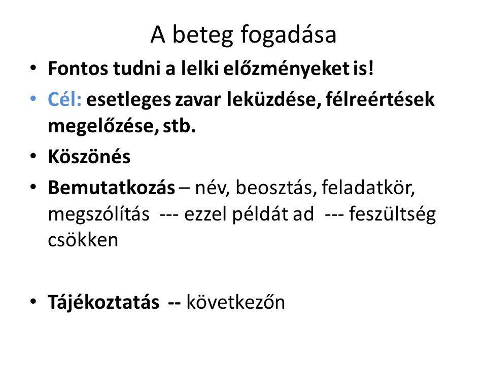 A beteg tájékoztatása FONTOS: - stílusa, nyelvezet meghatározó - mennyisége -Sz.e.