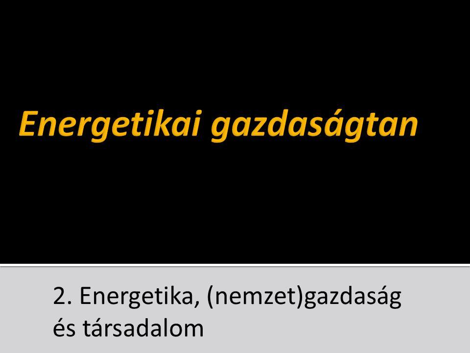 2. Energetika, (nemzet)gazdaság és társadalom