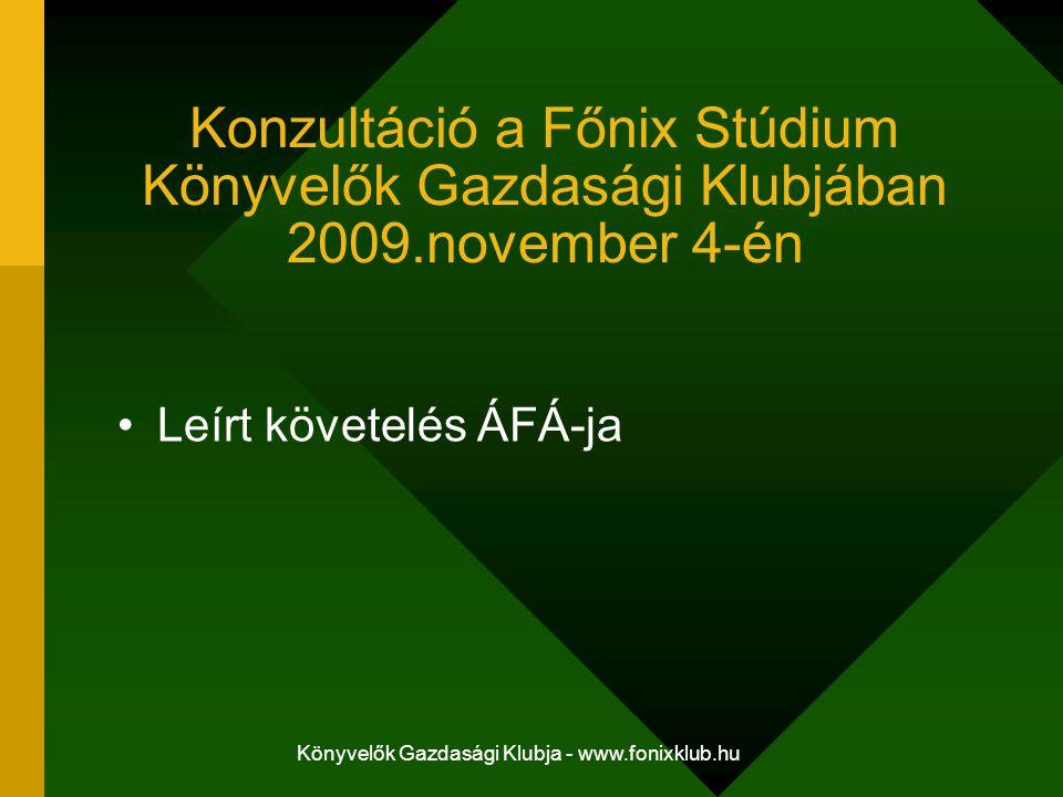 Könyvelők Gazdasági Klubja - www.fonixklub.hu Konzultáció a Főnix Stúdium Könyvelők Gazdasági Klubjában 2009.november 4-én Mit tehetünk, ha magas a cég pénzkészlete?