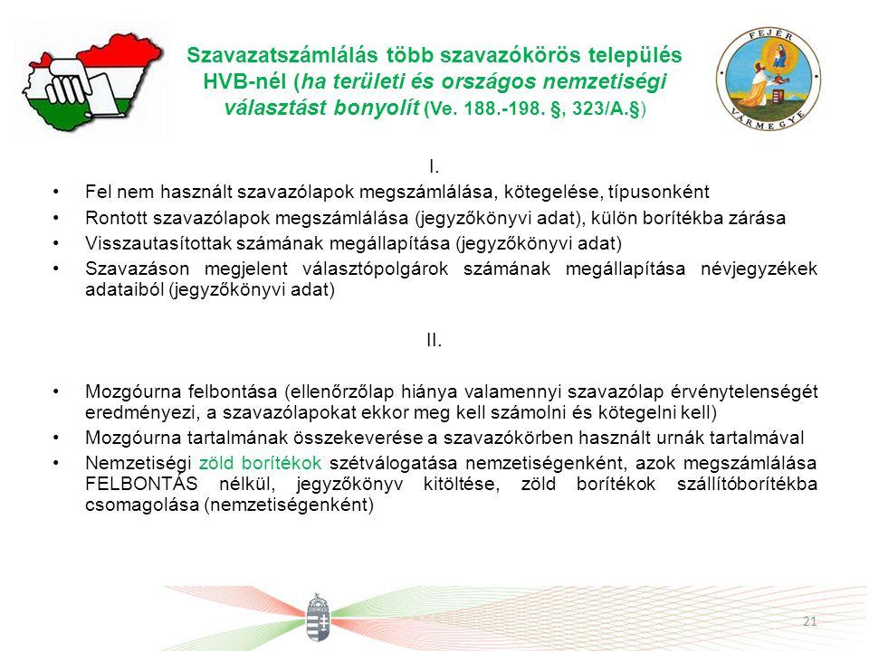 Szavazatszámlálás több szavazókörös település HVB-nél (ha területi és országos nemzetiségi választást bonyolít (Ve. 188.-198. §, 323/A.§) I. Fel nem h
