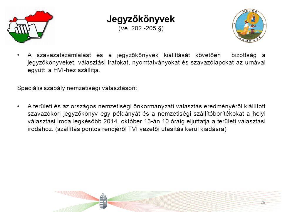 Jegyzőkönyvek (Ve. 202.-205.§) A szavazatszámlálást és a jegyzőkönyvek kiállítását követően bizottság a jegyzőkönyveket, választási iratokat, nyomtatv