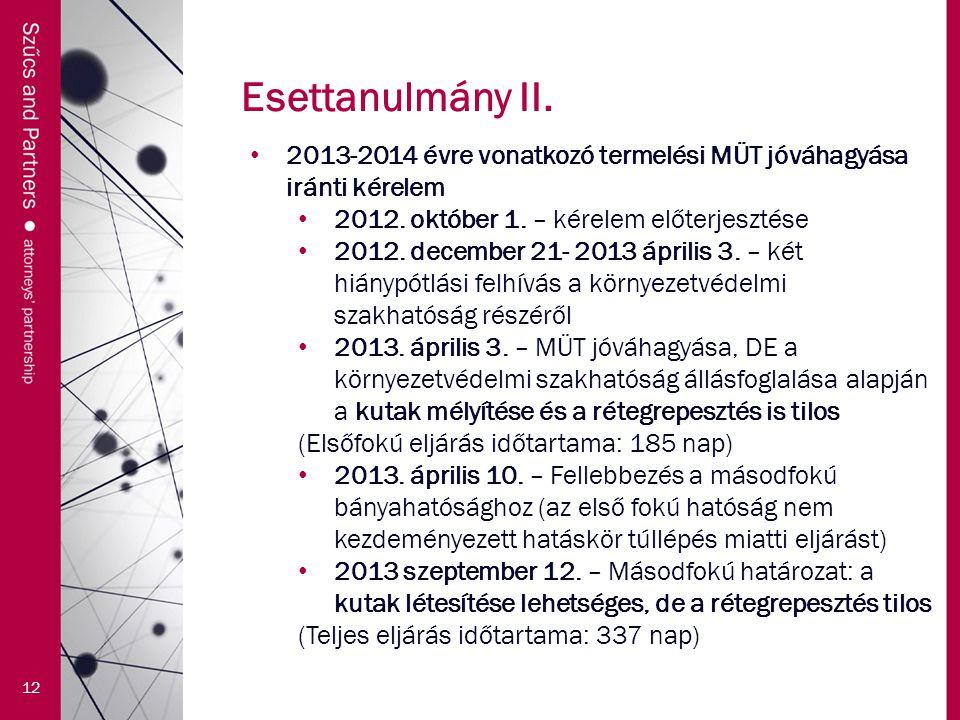 Esettanulmány II. 12 2013-2014 évre vonatkozó termelési MÜT jóváhagyása iránti kérelem 2012. október 1. – kérelem előterjesztése 2012. december 21- 20