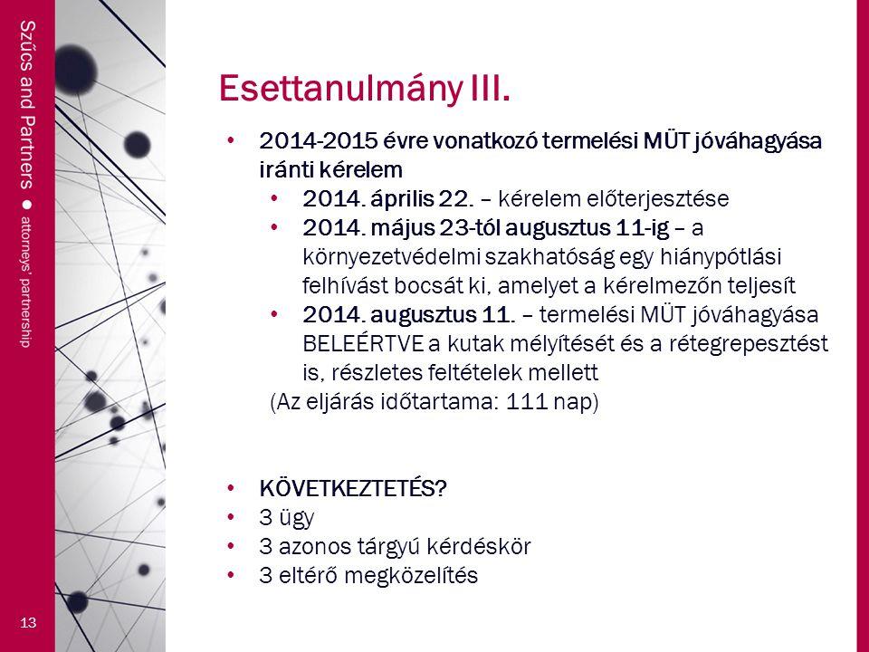Esettanulmány III. 13 2014-2015 évre vonatkozó termelési MÜT jóváhagyása iránti kérelem 2014.