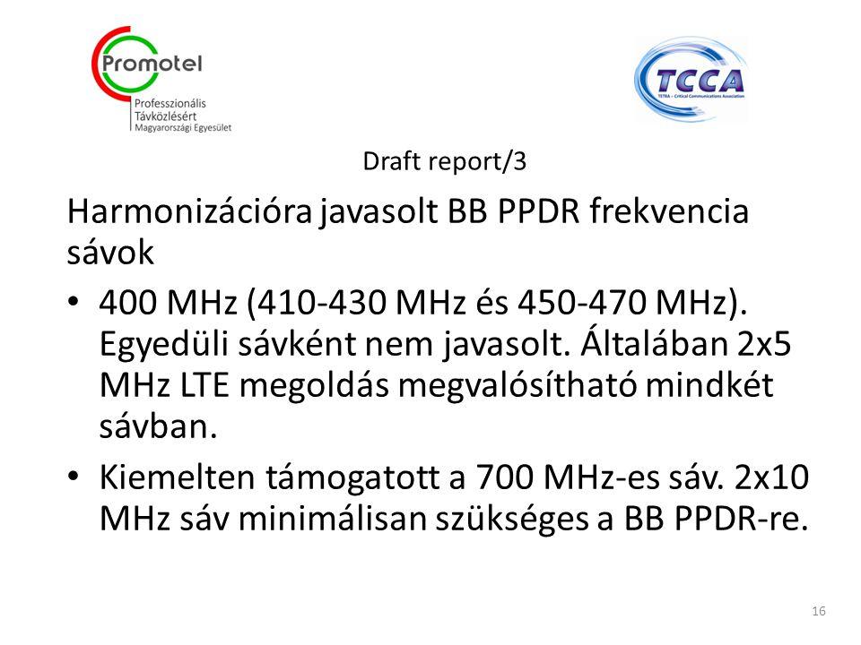Draft report/3 Harmonizációra javasolt BB PPDR frekvencia sávok 400 MHz (410-430 MHz és 450-470 MHz).