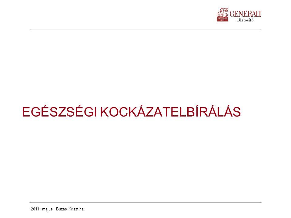 2011. május Buzás Krisztina EGÉSZSÉGI KOCKÁZATELBÍRÁLÁS