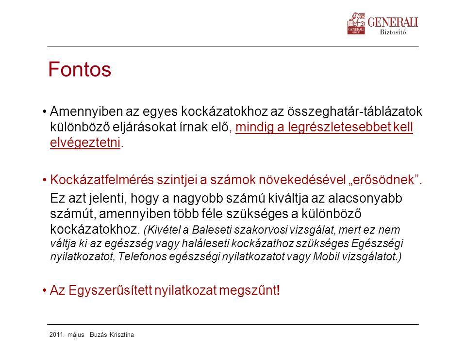 2011. május Buzás Krisztina Amennyiben az egyes kockázatokhoz az összeghatár-táblázatok különböző eljárásokat írnak elő, mindig a legrészletesebbet ke