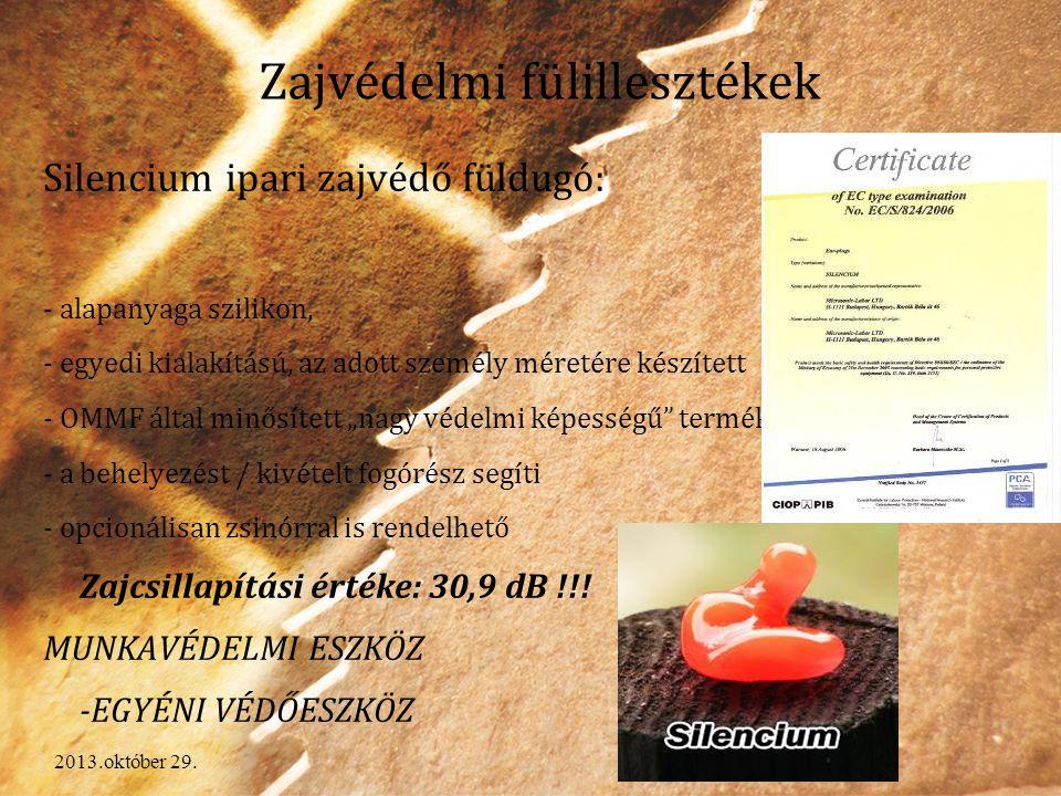 2013.október 29. Zajvédelmi fülillesztékek Silencium ipari zajvédő füldugó: - alapanyaga szilikon, - egyedi kialakítású, az adott személy méretére kés