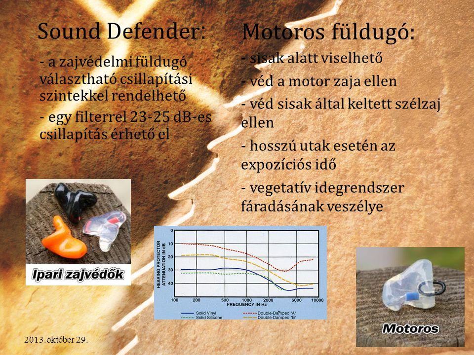2013.október 29. Sound Defender : - a zajvédelmi füldugó választható csillapítási szintekkel rendelhető - egy filterrel 23-25 dB-es csillapítás érhető