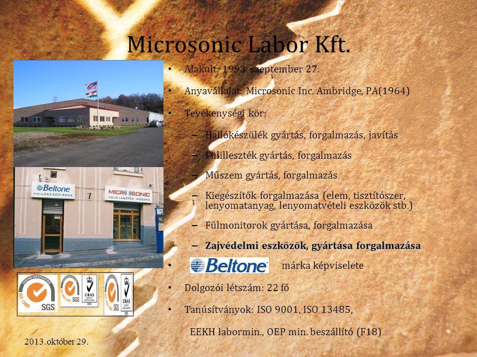 2013.október 29. Microsonic Labor Kft. Alakult: 1993. szeptember 27. Anyavállalat: Microsonic Inc. Ambridge, PA(1964) Tevékenységi kör: – Hallókészülé