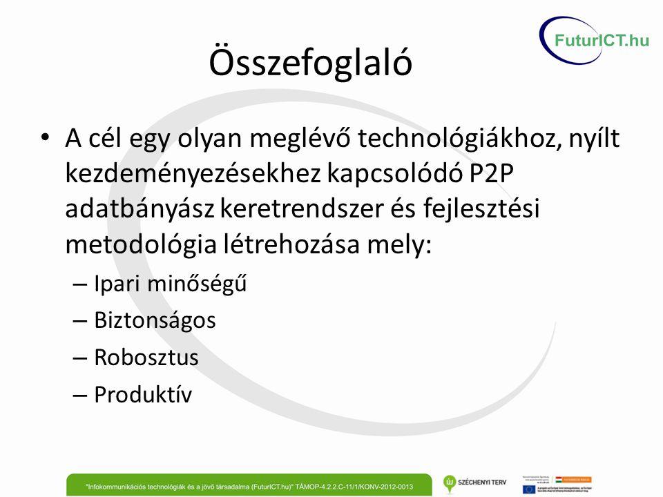 Összefoglaló A cél egy olyan meglévő technológiákhoz, nyílt kezdeményezésekhez kapcsolódó P2P adatbányász keretrendszer és fejlesztési metodológia lét