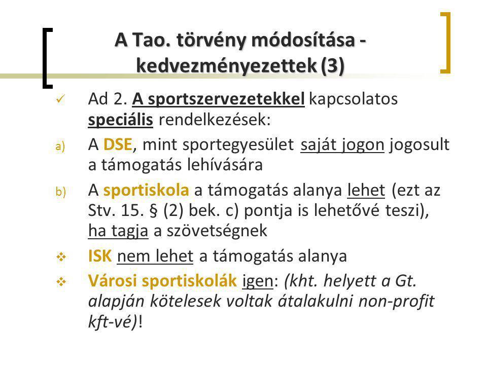 A Tao. törvény módosítása - kedvezményezettek (3) Ad 2. A sportszervezetekkel kapcsolatos speciális rendelkezések: a) A DSE, mint sportegyesület saját