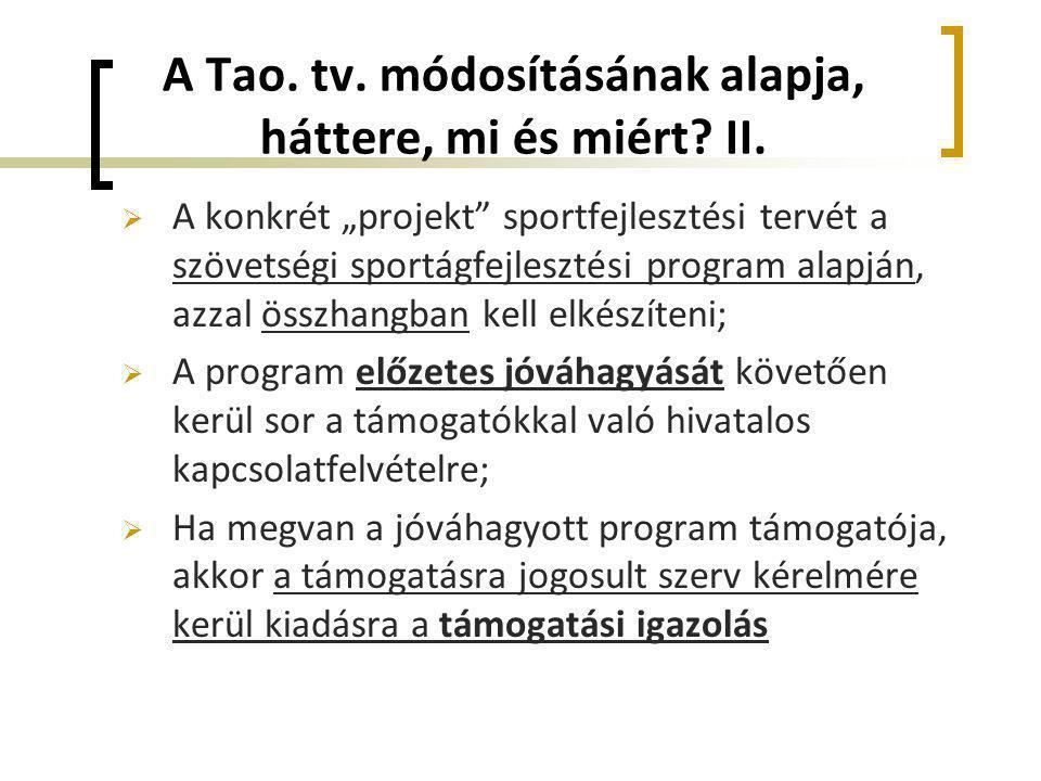 """A Tao. tv. módosításának alapja, háttere, mi és miért? II.  A konkrét """"projekt"""" sportfejlesztési tervét a szövetségi sportágfejlesztési program alapj"""