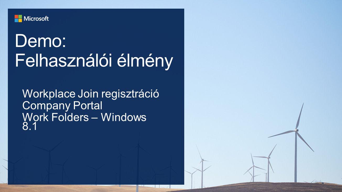 Demo: Felhasználói élmény Workplace Join regisztráció Company Portal Work Folders – Windows 8.1