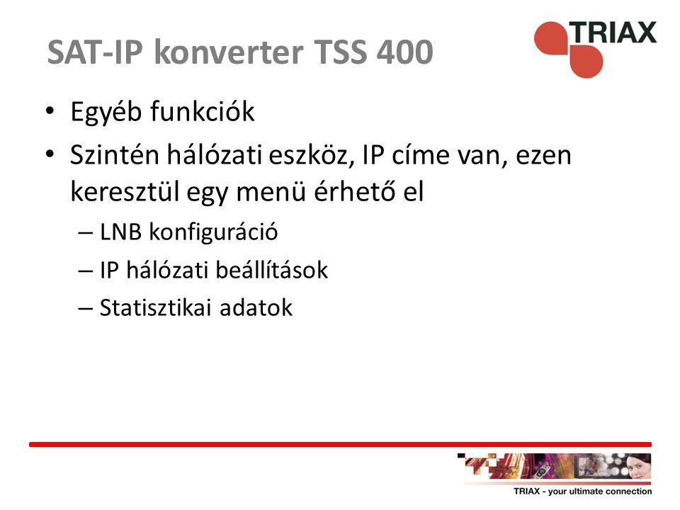 Egyéb funkciók Szintén hálózati eszköz, IP címe van, ezen keresztül egy menü érhető el – LNB konfiguráció – IP hálózati beállítások – Statisztikai ada
