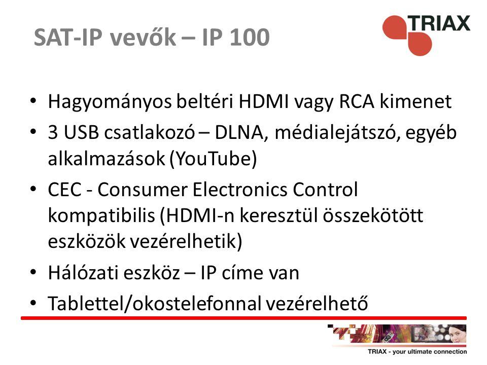 Hagyományos beltéri HDMI vagy RCA kimenet 3 USB csatlakozó – DLNA, médialejátszó, egyéb alkalmazások (YouTube) CEC - Consumer Electronics Control komp