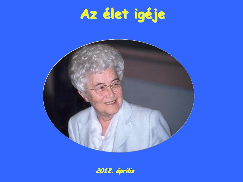 Az élet igéje Az élet igéje 2012. április 2012. április