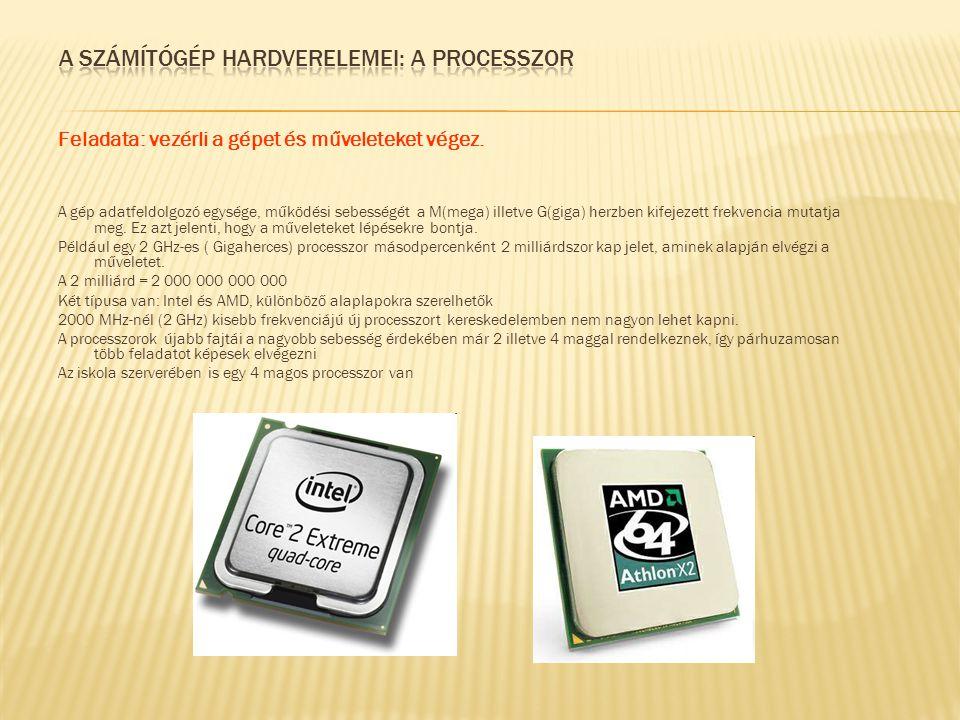 A memória a programok és adatok ideiglenes tárolási helye.