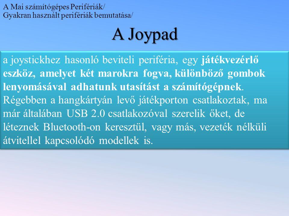 A Joypad a joystickhez hasonló beviteli periféria, egy játékvezérlő eszköz, amelyet két marokra fogva, különböző gombok lenyomásával adhatunk utasítás