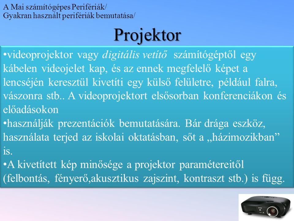 A Mai számítógépes Perifériák/ Gyakran használt perifériák bemutatása/Projektor videoprojektor vagy digitális vetítő számítógéptől egy kábelen videoje
