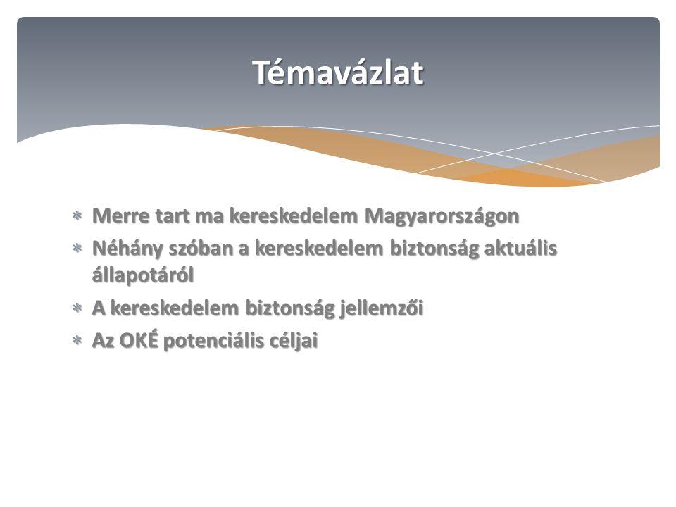 A kiskereskedelem helyzete Magyarországon,  Aktuális tendenciák,  Új kereskedelmi csatornák, (e-kereskedelem, közelségi üzletek, benzinkutak, hard diszkontok)  Változó vásárlási szokások, (gyakoribb, kisebb értékű vásárlások)  Demográfiai hatások (idősödő vásárlók, speciális igények -nem csak a választékban!)  A keresleti oldal csökkenése,  Nyitott, szolgáltatásorientált kereskedelemi központok (széles bejáratok, kézzelfogható, kipróbálható termékek iránti igény, széleskörű házhozszállítási megoldások),  Gyors ütemben fejlődő kereskedelem technológia (RF ID, önkiszolgáló kasszák, free touch bemutató állványok)  Újszerű fizetési módok, (utalványok, hűségkártyák, hitelkártyák, stb.)  Központosított logisztikai megoldások, nagy mennyiségű, just in time beszállítások Merre tartunk?