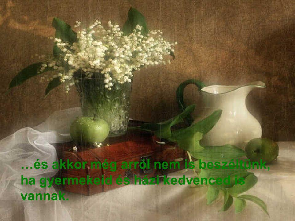 …mosás, mosogatás, padlómosás, ha kertes házban élsz fűnyírás, ásás, kapálás…
