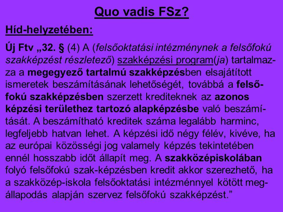 """Quo vadis FSz. Híd-helyzetében: Új Ftv """"32."""