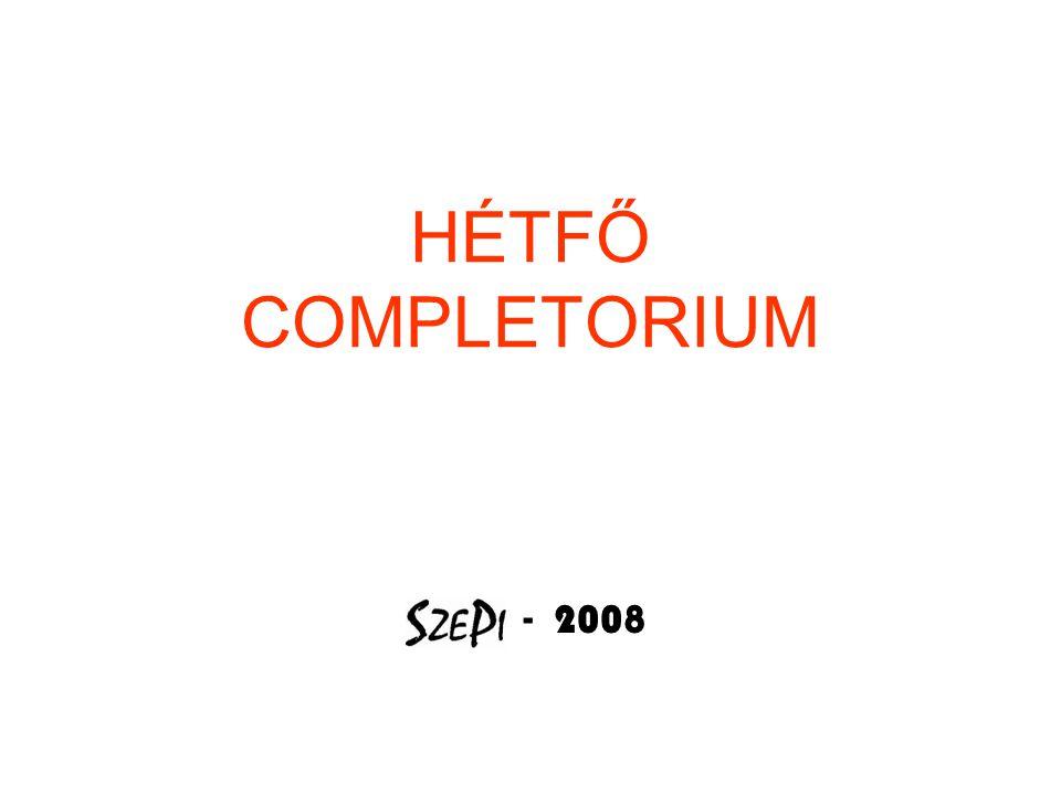 HÉTFŐ COMPLETORIUM - 2008