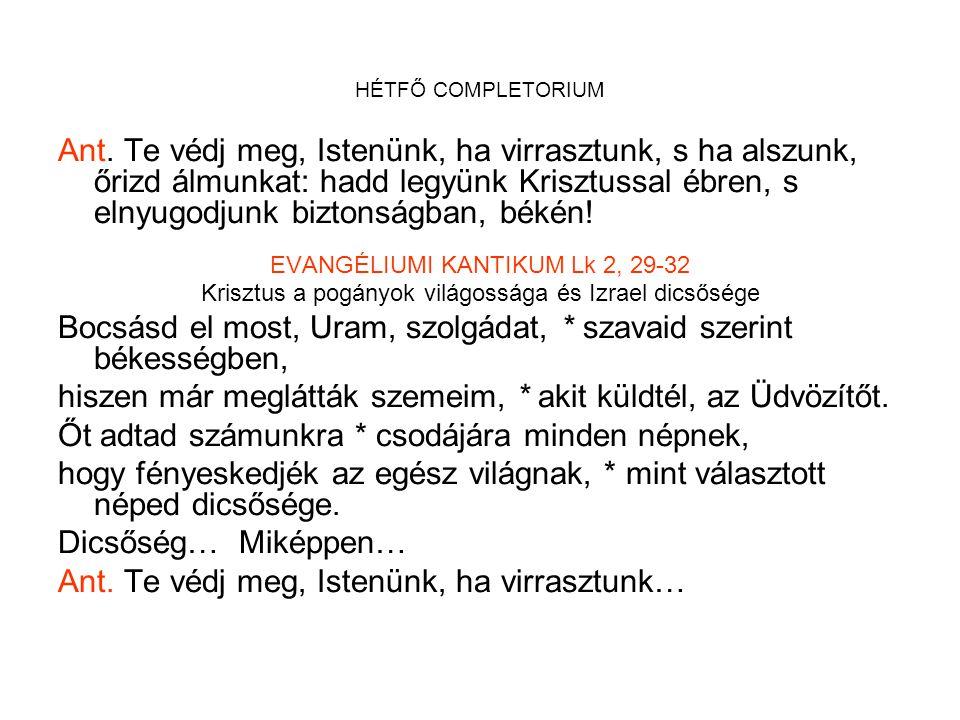 HÉTFŐ COMPLETORIUM Ant.