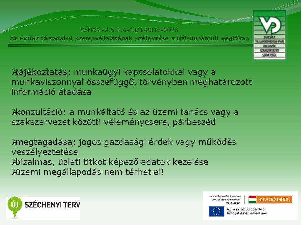 4 TÁMOP -2.5.3.A-13/1-2013-0025 Az EVDSZ társadalmi szerepvállalásának szélesítése a Dél-Dunántúli Régióban  tájékoztatás: munkaügyi kapcsolatokkal v
