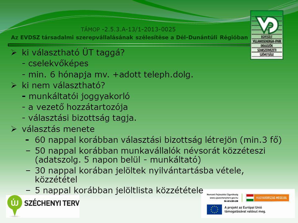 6  ki választható ÜT taggá. - cselekvőképes - min.