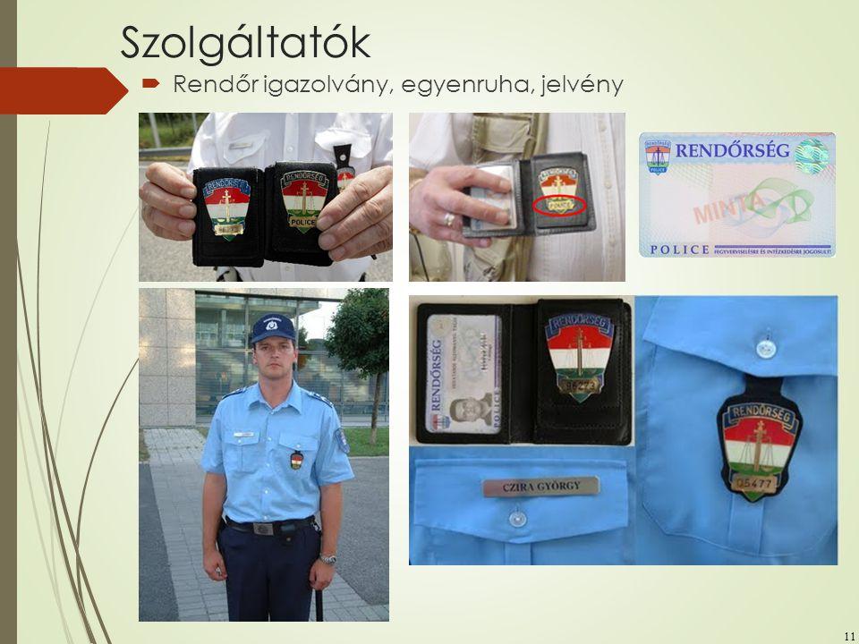 11 Szolgáltatók  Rendőr igazolvány, egyenruha, jelvény